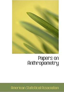 Papers on Anthropometry