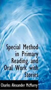 Special Method in Primary Reading and Oral Work with Stories