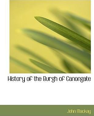 History of the Burgh of Canongate