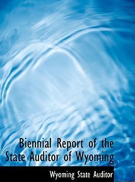 Biennial Report of the State Auditor of Wyoming