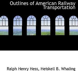 Outlines of American Railway Transportation