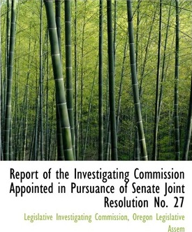 Report of the Investigating Commission Appointed in Pursuance of Senate Joint Resolution No. 27