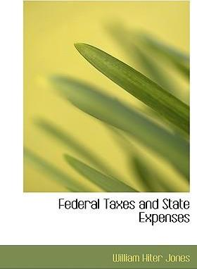 Federal Taxes and State Expenses