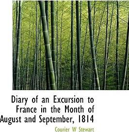 Diary of an Excursion to France in the Month of August and September, 1814