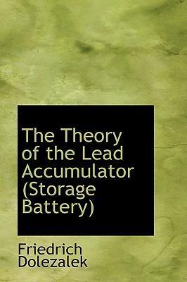 The Theory of the Lead Accumulator Storage Battery