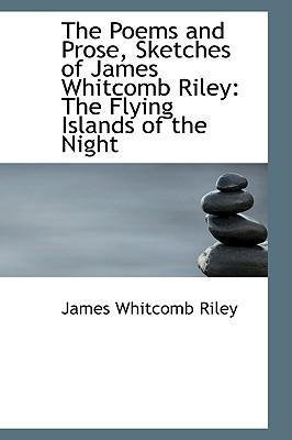 The Poems and Prose, Sketches of James Whitcomb Riley