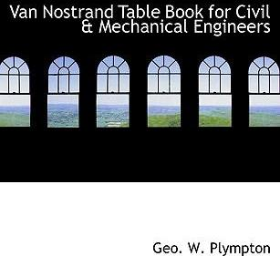 Van Nostrand Table Book for Civil a Mechanical Engineers