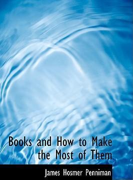 Books and How to Make the Most of Them