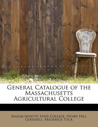 General Catalogue of the Massachusetts Agricultural College