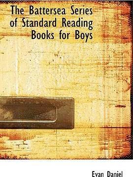 The Battersea Series of Standard Reading Books for Boys