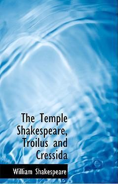 The Temple Shakespeare, Troilus and Cressida