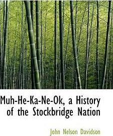 Muh-He-Ka-Ne-Ok, a History of the Stockbridge Nation