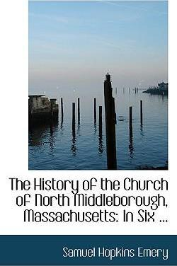 The History of the Church of North Middleborough, Massachusetts
