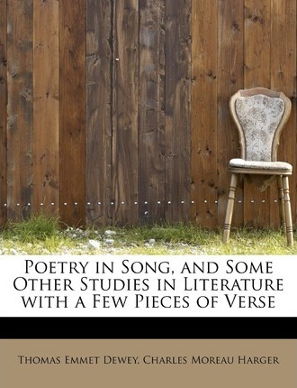 Poetry in Song, and Some Other Studies in Literature with a Few Pieces of Verse