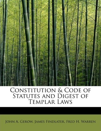 Constitution & Code of Statutes and Digest of Templar Laws