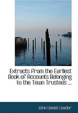 Extracts from the Earliest Book of Accounts Belonging to the Town Trustees