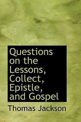 Questions on the Lessons, Collect, Epistle, and Gospel