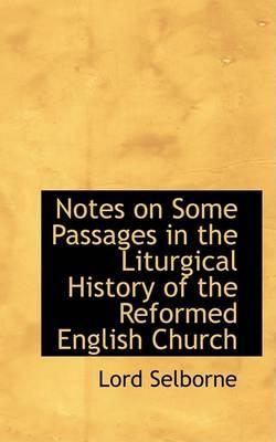 Notes on Some Passages in the Liturgical History of the Reformed English Church