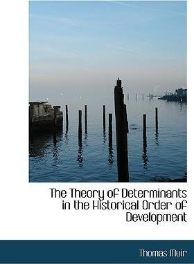 The Theory of Determinants in the Historical Order of Development