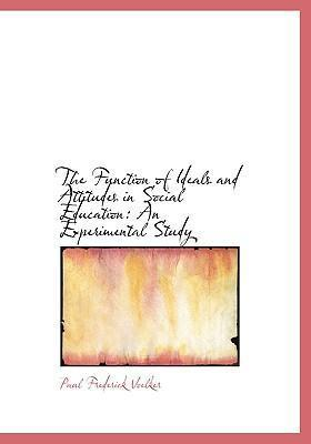 The Function of Ideals and Attitudes in Social Education