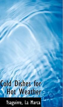 Cold Dishes for Hot Weather