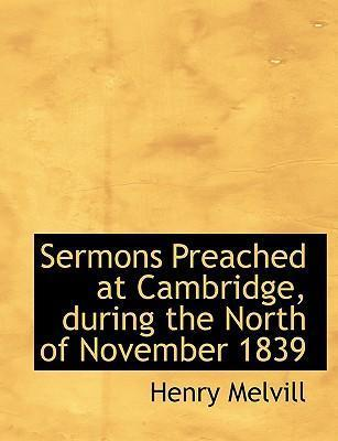 Sermons Preached at Cambridge, During the North of November 1839