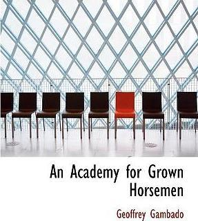 An Academy for Grown Horsemen