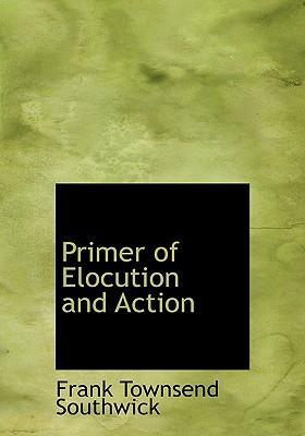 Primer of Elocution and Action
