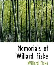 Memorials of Willard Fiske