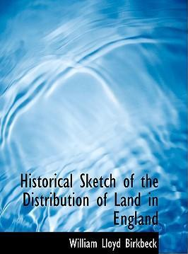 Historical Sketch of the Distribution of Land in England