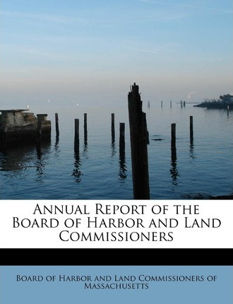 Annual Report of the Board of Harbor and Land Commissioners