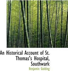 An Historical Account of St. Thomas's Hospital, Southwark
