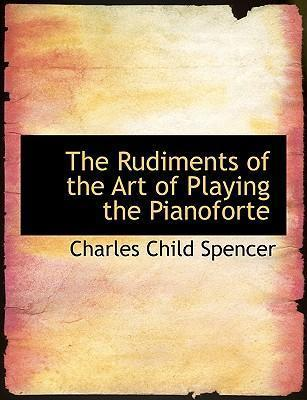The Rudiments of the Art of Playing the Pianoforte