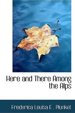 Here and There Among the Alps