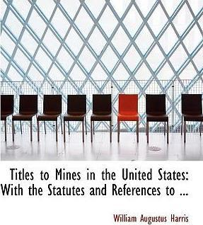 Titles to Mines in the United States