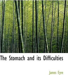 The Stomach and Its Difficulties
