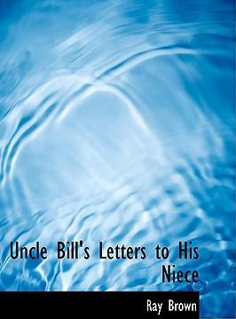 Uncle Bill's Letters to His Niece