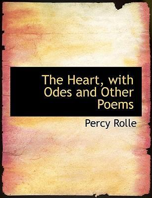 The Heart, with Odes and Other Poems