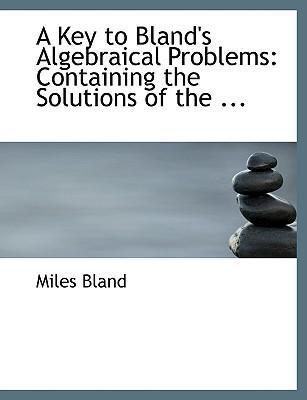 A Key to Bland's Algebraical Problems