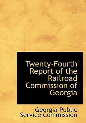 Twenty-Fourth Report of the Railroad Commission of Georgia