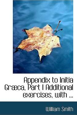 Appendix to Initia Grabca, Part I Additional Exercises, with ...