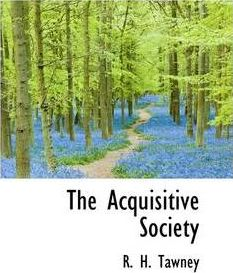 The Acquisitive Society