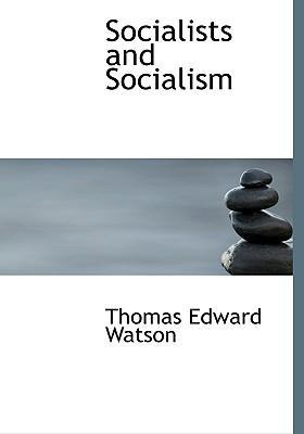 Socialists and Socialism