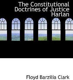 The Constitutional Doctrines of Justice Harlan