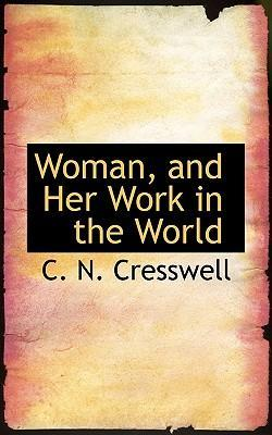 Woman, and Her Work in the World