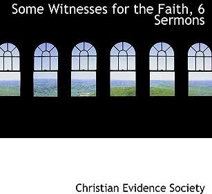 Some Witnesses for the Faith, 6 Sermons