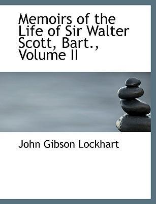 Memoirs of the Life of Sir Walter Scott, Bart., Volume II