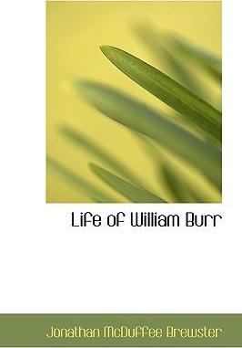 Life of William Burr