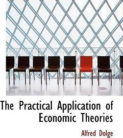 The Practical Application of Economic Theories