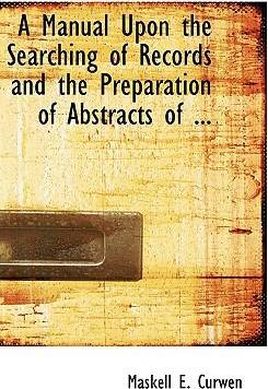 A Manual Upon the Searching of Records and the Preparation of Abstracts of ...